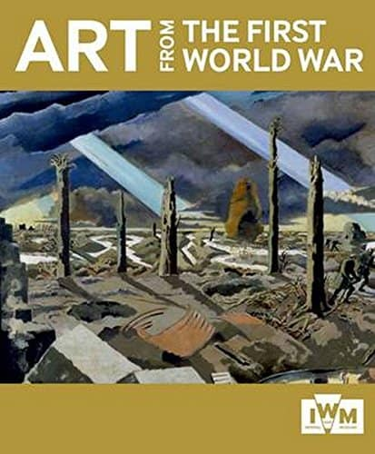 Art From The First World War by Imperial War Museum