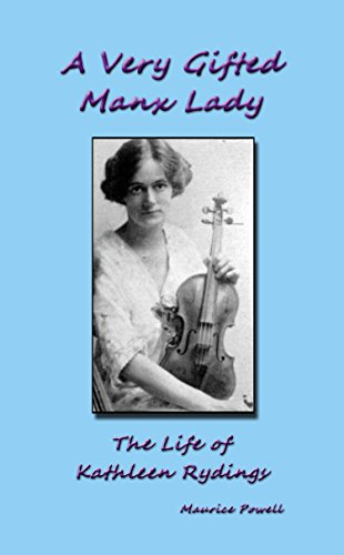 A Very Gifted Manx Lady: Kathleen Rydings by Maurice Powell