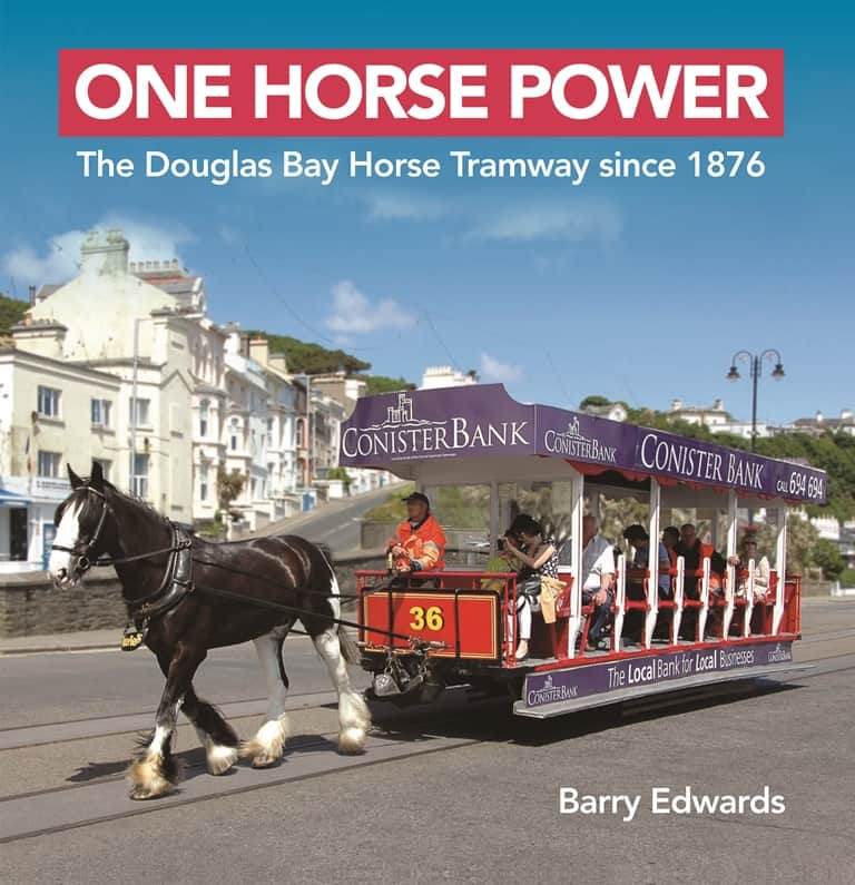 One Horse Power: The Douglas Bay Horse Tramway since 1876