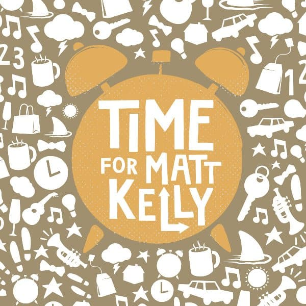 Time for Matt Kelly CD