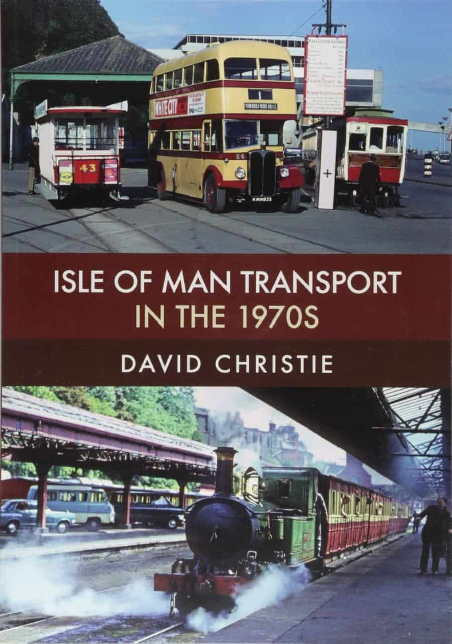 Isle of Man Transport in the 1970s by David Christie