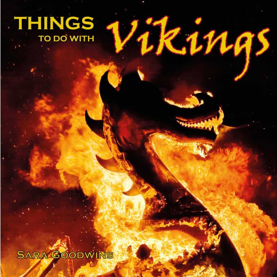 Things to do with Vikings by Sara Goodwins