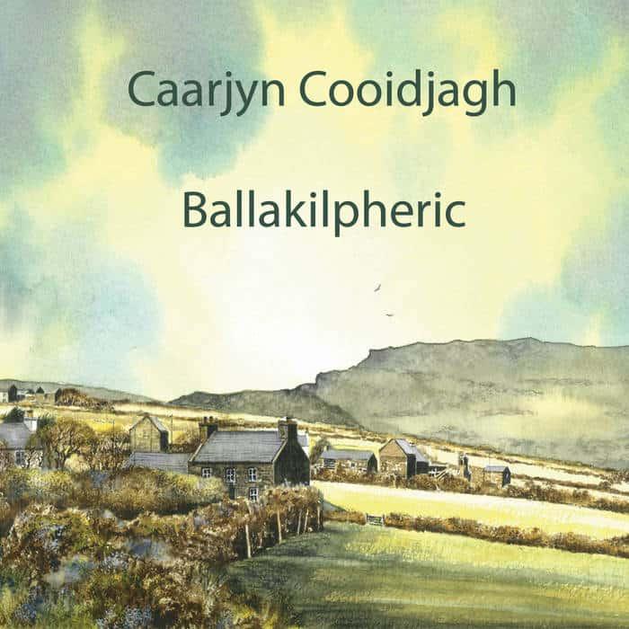 Caarjyn Cooidjagh Ballakilpheric CD