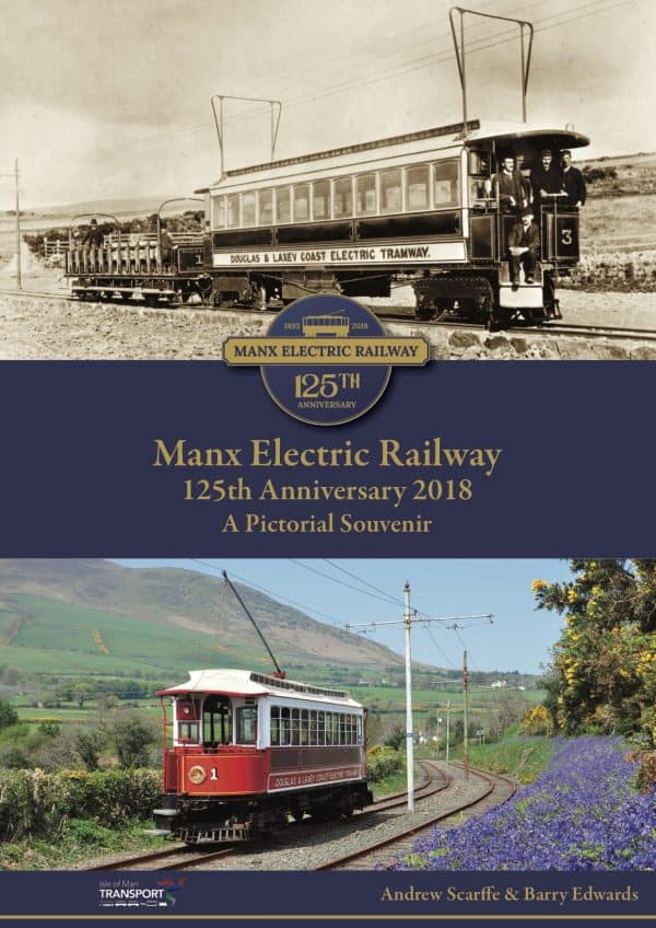 Manx Electric Railway 125th Anniversary 2018