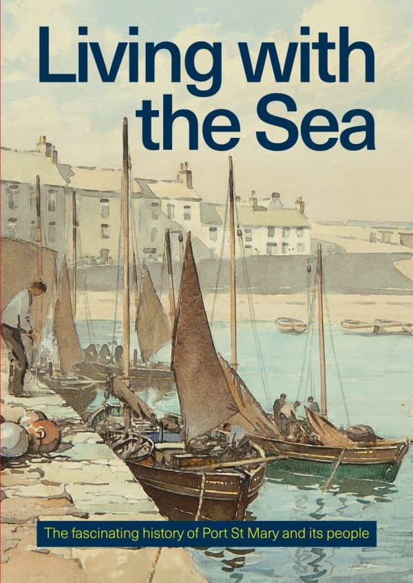 Living with the Sea by Rushen Heritage Trust