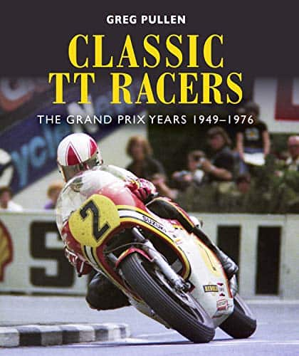 Classic TT Racers by Greg Pullen