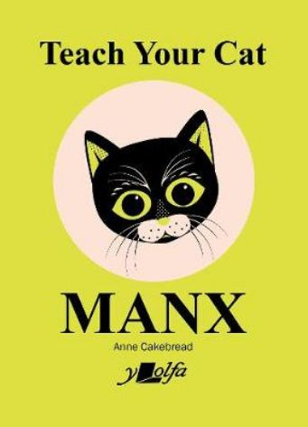 Teach Your Cat Manx by Anne Cakebread