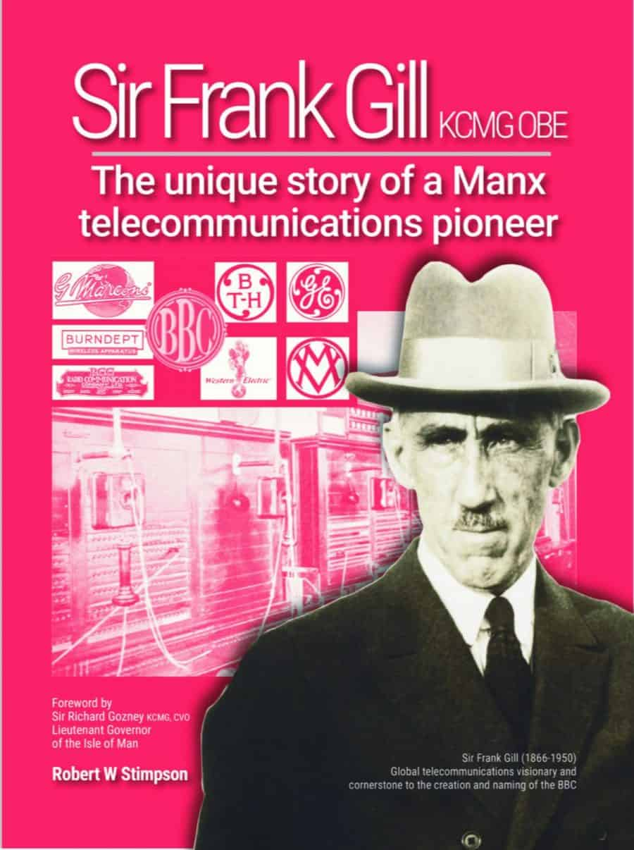 Sir Frank Gill Book The Unique Story of a Manx Telecommunications Pioneer