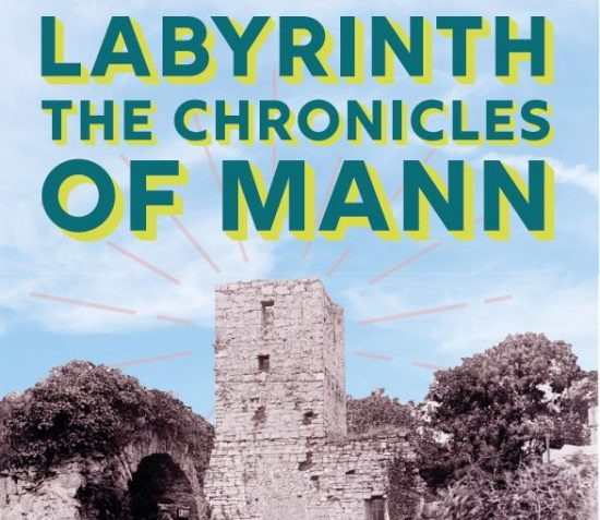 LABYRINTH – THE CHRONICLES OF MANN AT RUSHEN ABBEY